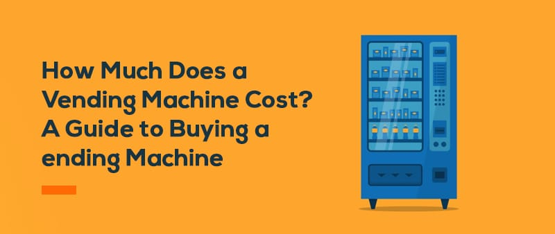 Buying a Vending Machine